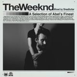 The Weeknd - A Selection of Abels Finest Mixed By SheaButter