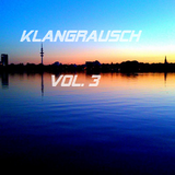 KLANGRAUSCH VOL .3