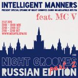 Intelligent Manners ft MC V - Night Grooves #99 - Megapolis 89'5 FM Moscow 21.07.2015