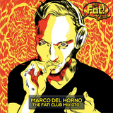 Marco Del Horno - The Fat! Club Mix 070