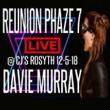 "DAVIE MURRAY LIVE @ REUNION PHAZE 7 ""CJ'S ROSYTH 12-5-18"""