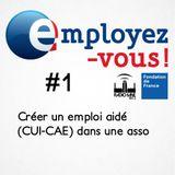 Employez-vous #1 : Créer un emploi aidé dans une asso
