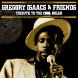 Gregory Isaacs & Friends - Tribute To The Cool Ruler