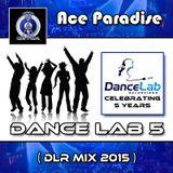 Ace Paradise - Dance Lab 5 (DLR MiX 2015)