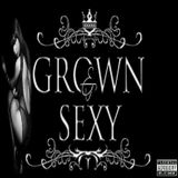 GROWN & SEXY MIXED BY WALTER SMOOTHFLICKS