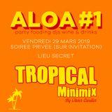 ALOA #1, Tropical Minimix