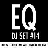 Equivalents quest - TECHNO - DJ SET - #14