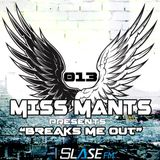 Miss Mants - Breaks Me Out #13 on Slase FM [27FEB 2016]