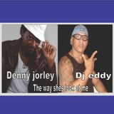 the way shes look at me - 2010 . denny  jorley  . dj eddy