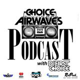 Choice Airwaves Podcast - Episode 2