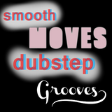 Smooth Moves Dubstep Grooves