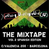 XPRESSING UNDERGROUND - THE MIXTAPE VOL 2 SPANISH EDITION