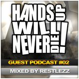 Hands Up Will Never Die - Guest Podcast #02