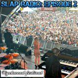 SLAP Radio: Episode 2 - Wychwood festival