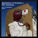 Bachelors Of Science & MC Soultrain Live @ Cassiopeia, Berlin 26.04.2013