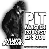 Pit Master Podcast EP: 001 - Danny Maloney