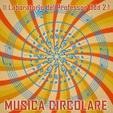 Il Laboratorio del Professor Odd 2.1 - Musica Circolare