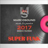 """ SUPER FUNK "" - marcosound dj on Mixlr - session fourteen - 2017"