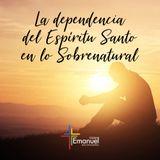 La dependencia del Espíritu Santo en lo sobrenatural - Doctor Guillermo Rodríguez