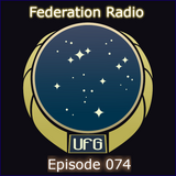Federation Radio :: Episode 074