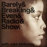 The Barely Breaking Even Show with Jake Holloway - #11 - 12/11/13
