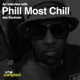 Phill Most Chill interviewed for WhoSampled
