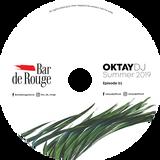 Bar De Rouge & OKTAY DJ - Summer 2019 Episode 1