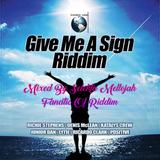Give Me A Sign Riddim (rightheous corner prod 2017) Mixed By SELEKTA MELLOJAH FANATIC OF RIDDIM