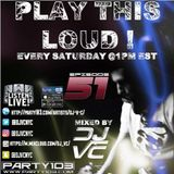 DJ VC - Play This Loud! Episode 51(Party 103)