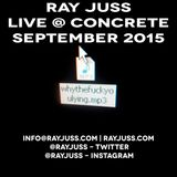 Ray Juss Live @ Concrete Space Sept 2015 - Hour One