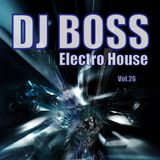DJ BOSS Electro House Mix Session Vol.26