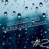 Deep Energy Pres. The True Face Of Trance - Episode 2