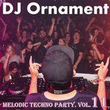DJ Ornament - Melodic Techno Party. Vol. 11
