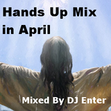 Hands Up Mix Release in 2017 April(Mixed By DJ Enter)