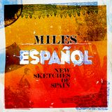 Miles Espanol The New Sketches of Spain