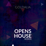 OPENS HOUSE Session - GOLDALIA