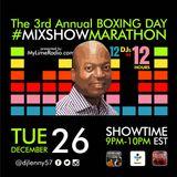 3rd Annual Boxing Day MixShow Marathon 2017 - DJ LENNY
