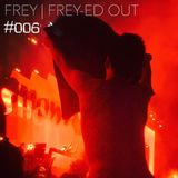 Frey-ed OUT EP006