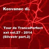 Kosvanec dj. - Tour de TrancePerfect xxt vol.47-2014 (Sivestr part.2)