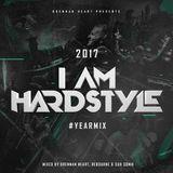 I AM HARDSTYLE Yearmix 2017 Mix 1 By Brennan Heart & Rebourne