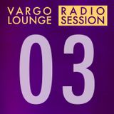 VARGO LOUNGE - Radio Session 03