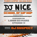 SCHOOL OF HIP HOP SHOW Special DJ SUSPECT - DJ NICE - 03 03 2014