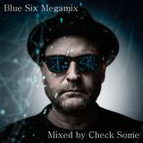Check Some - Blue Six Megamix (10-07-2015)