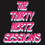 The Thirty Hertz Sessions Ep.  123