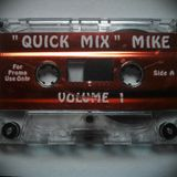 """Quick Mix"" Mike Vol. 1 (Side A)"