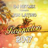 DJ Netmix pres. Jon Latino - Reggaeton 2017