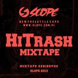 SLOPE HiTrash MIXTAPE SERIES # 02