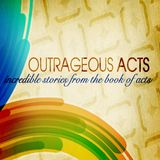 Outrageous Acts: Pentecost