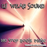 DJ WEAR SOUND - NO STOP HOUSE MUSIC puntata n 4 del 14/02/2016