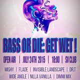 Invisible Landscape - BASS OR DIE 'GET WET' open air Set